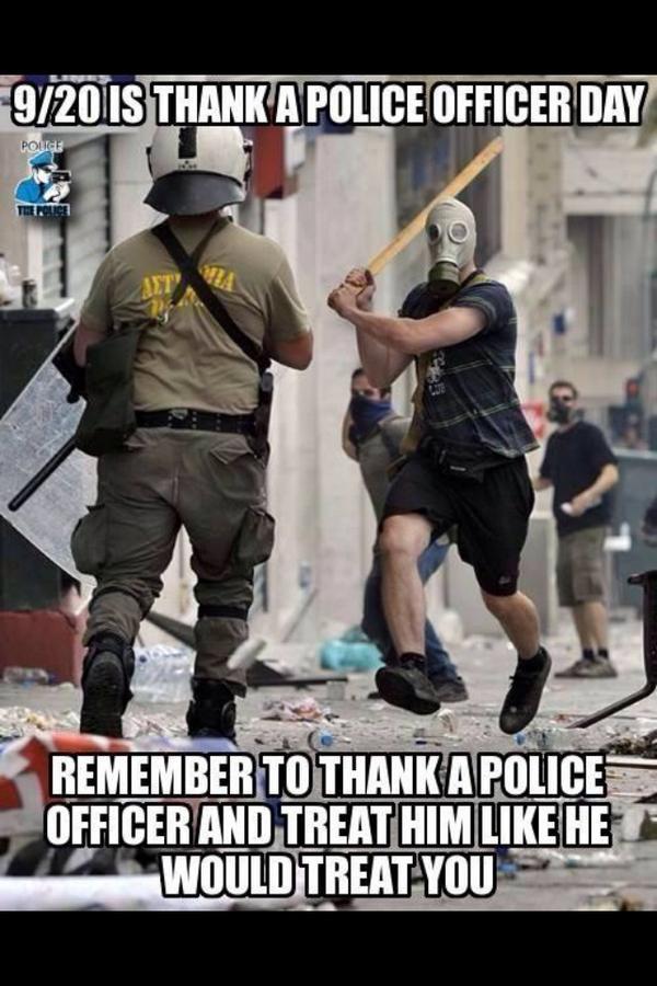 'Rappelez-vous de remercier un agent de police et de le traiter comme il vous traite'