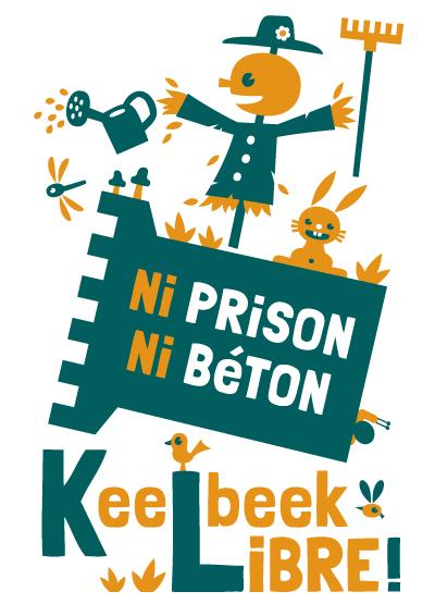 Ni prison ni béton, Keelbeek libre.